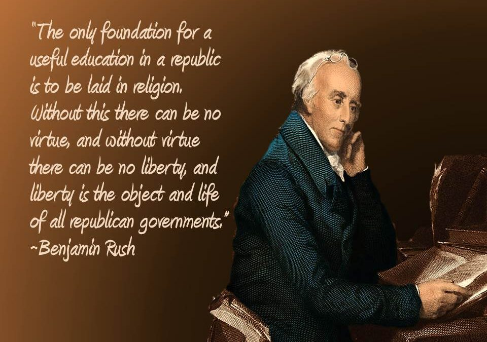 Dr. Benjamin Rush:  Freedom through Faith